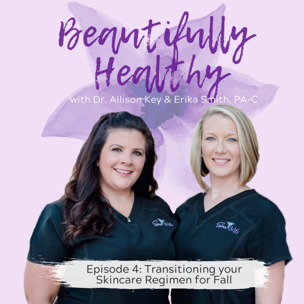 beautifully healthy with dr. allison key and erika smith pa-C podcast thumbnail for episode 4 transitioning your skincare regimen for fall